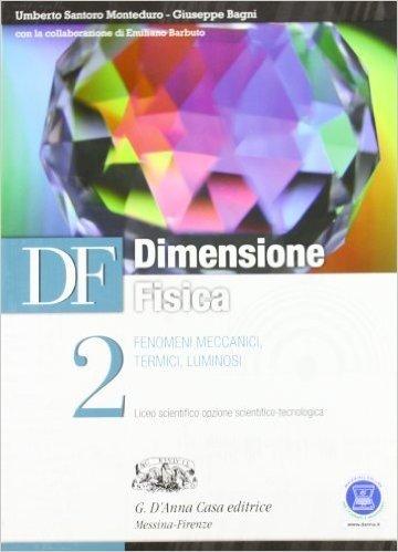 Df. Dimensione fisica. Con espansione online. Per il Liceo scientifico: 2