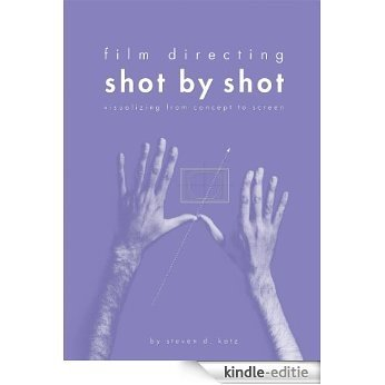Film Directing: Shot by Shot: Visualizing from Concept to Screen (Michael Wiese Productions) [Kindle-editie]