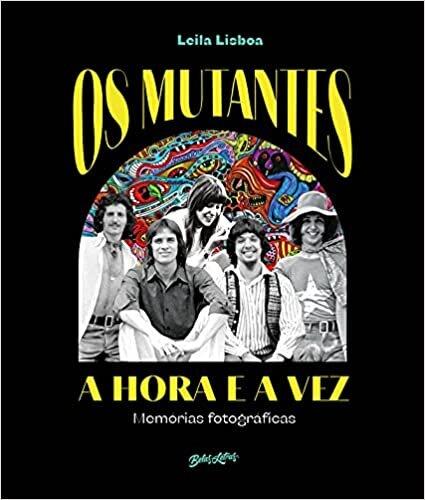 Os Mutantes: A hora e a vez
