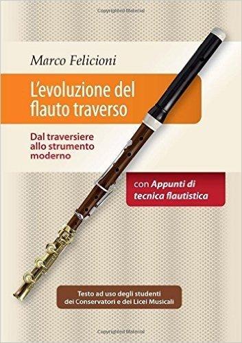 L'evoluzione del flauto traverso - Dal traversiere allo strumento moderno