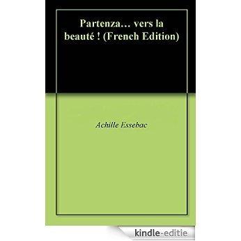 Partenza... vers la beauté ! (French Edition) [Kindle-editie]