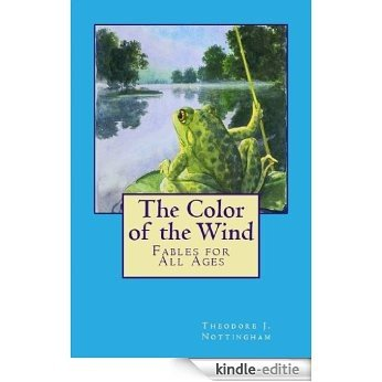 The Color of the Wind: Fables for All Ages (English Edition) [Kindle-editie]