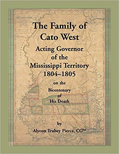 The Family of Cato West. Acting Governor of the Mississippi Territory, 1804-1805, on the bicentenary of his death
