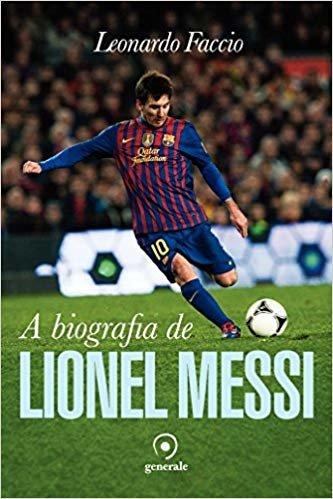 A biografia de Lionel Messi