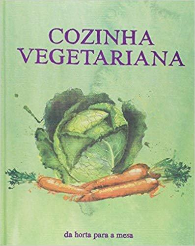 Bíblia do Cozinheiro. Cozinha Vegetariana