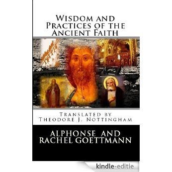 Wisdom and Practices of the Ancient Faith (English Edition) [Kindle-editie]