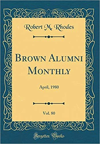 Brown Alumni Monthly, Vol. 80: April, 1980 (Classic Reprint)