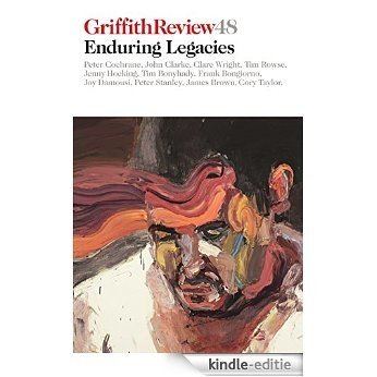 Griffith Review 48: Enduring Legacies [Kindle-editie]