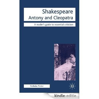 Antony and Cleopatra (Readers' Guides to Essential Criticism) [Kindle-editie]