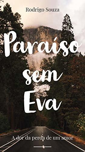 Paraíso sem Eva: A dor da perda de um amor