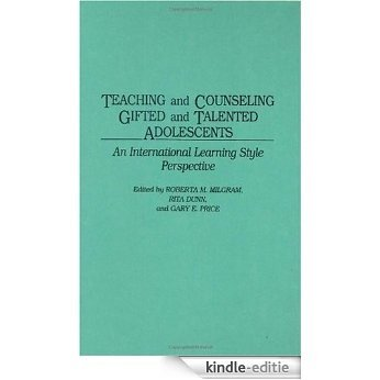 Teaching and Counseling Gifted and Talented Adolescents: An International Learning Style Perspective [Kindle-editie]