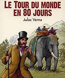 Le Tour du Monde en Quatre-Vingts jours (illustré) (French Edition)