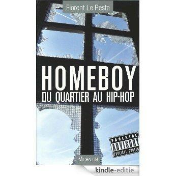 Homeboy : Du quartier au hip hop [Kindle-editie]