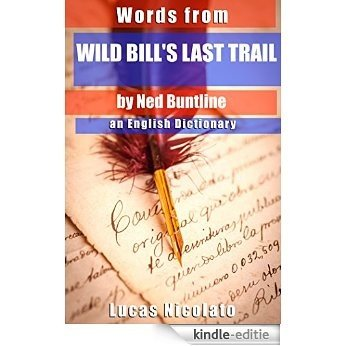 Words from Wild Bill's Last Trail by Ned Buntline: an English Dictionary (English Edition) [Kindle-editie]