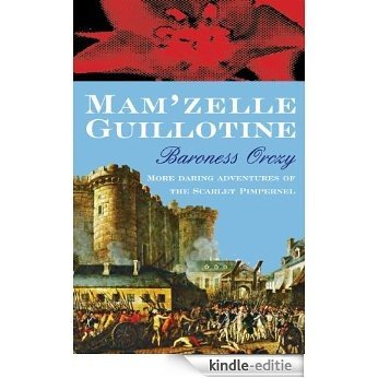 Mm'zelle Guillotine (Scarlet Pimpernel) (English Edition) [Kindle-editie]