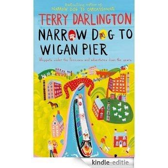 Narrow Dog to Wigan Pier [Kindle-editie]