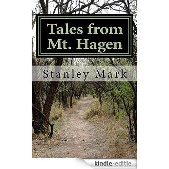 Tales from Mt. Hagen (English Edition) [Kindle-editie]