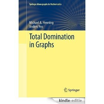 Total Domination in Graphs (Springer Monographs in Mathematics) [Kindle-editie]