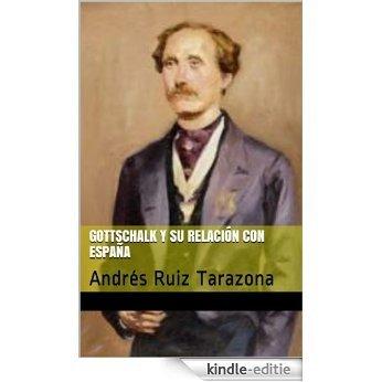 Gottschalk y su relación con España: Andrés Ruiz Tarazona (España en los grandes musicos nº 11) (Spanish Edition) [Kindle-editie]