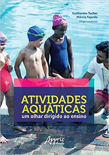 Atividades Aquáticas: Um Olhar Dirigido Ao Ensino