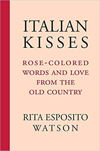 Italian Kisses: Rose-Colored Words and Love from the Old Country (VIA Folios) descargar