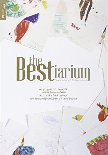 The bestiarium. Piccolo manuale di zoologia fantastica