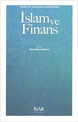 İslam ve Finans: Teori ve Uygulama Açısından