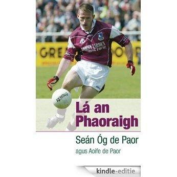 Lá an Phaoraigh [Kindle-editie]