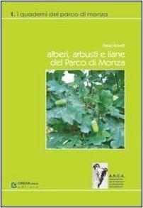 Alberi, arbusti e liane del Parco di Monza