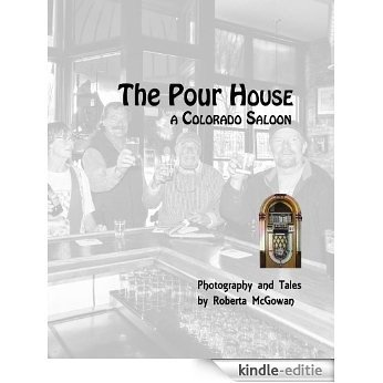 The Pour House, a Colorado Saloon (English Edition) [Kindle-editie]