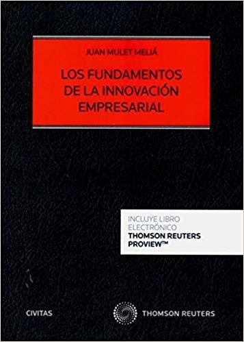 Los fundamentos de la innovación empresarial (Papel + e-book) (Tratados y Manuales de Economía)
