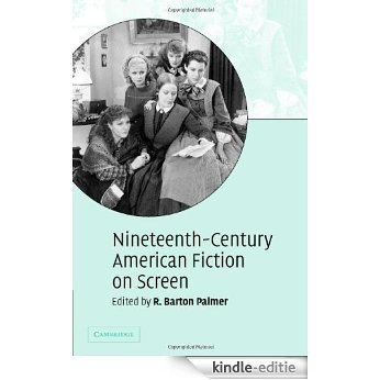 Nineteenth-Century American Fiction on Screen [Kindle-editie]