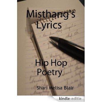 Misthang's Lyrics, Hip Hop Poetry (English Edition) [Kindle-editie]