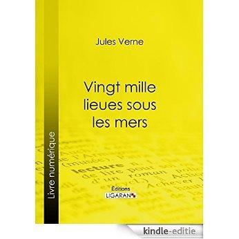 Vingt mille lieues sous les mers (French Edition) [Kindle-editie]