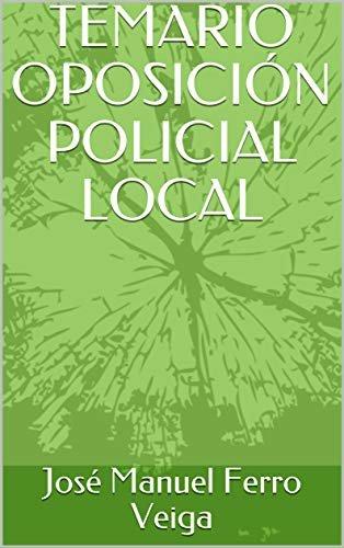 TEMARIO OPOSICIÓN POLICIAL LOCAL