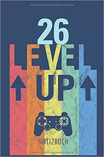 26 LEVEL UP - NOTIZBUCH: Alles Gute zum 26. Geburtstag. Ein leeres, liniertes Notizbuch für Gamer im stylischen Vintage Design.