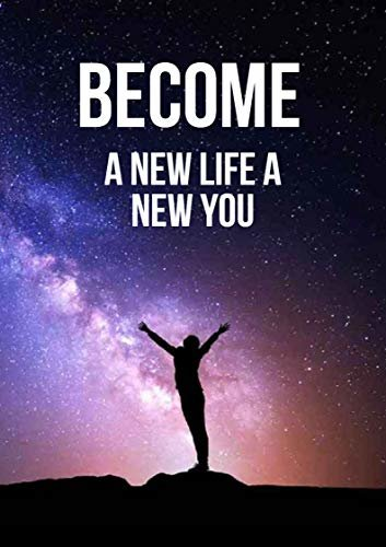 Become: A New Life, A New You (English Edition)