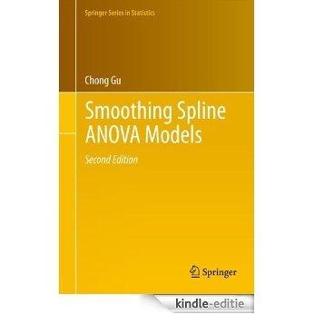 Smoothing Spline ANOVA Models: 297 (Springer Series in Statistics) [Kindle-editie]