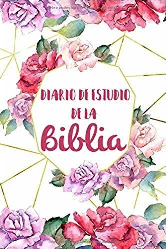 Diario de Estudio De La Biblia: Libreta Para Apuntes Cristianos Cuaderno Para Iglesia Flores