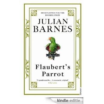 Flaubert's Parrot [Kindle-editie]
