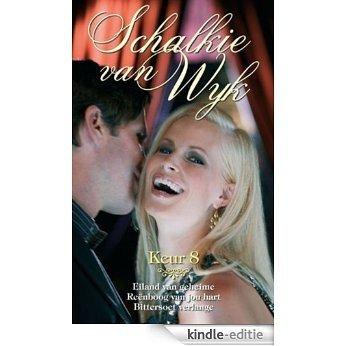 Schalkie van Wyk Keur 8 [Kindle-editie]