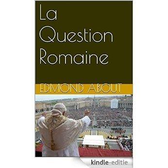 La Question Romaine (French Edition) [Kindle-editie]