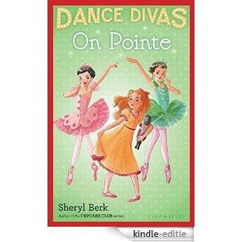 Dance Divas: On Pointe [Kindle-editie]