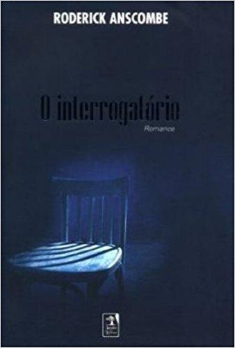 O Interrogatorio. Romance (Em Portuguese do Brasil)