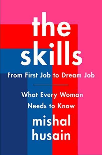 The Skills: From First Job to Dream Job—What Every Woman Needs to Know (English Edition)