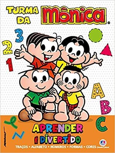 Turma da Mônica - Aprender é divertido: Traços, Alfabeto, Números, Formas e Cores