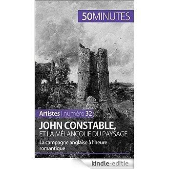 John Constable et la mélancolie du paysage: La campagne anglaise à l'heure romantique (Artistes t. 32) (French Edition) [Kindle-editie] beoordelingen