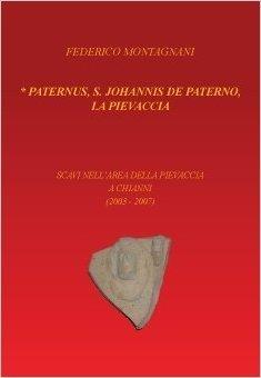 Paternus, S. Johannis De Paterno, la Pievaccia. Scavi nell'area della Pievaccia a Chianni