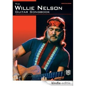 Willie Nelson - Guitar Songbook Guitar Tab Songbook [Kindle-editie]