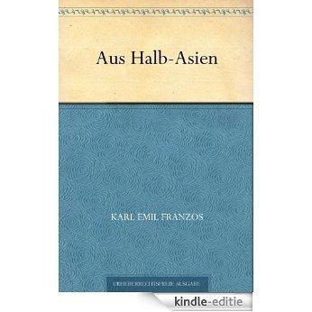Aus Halb-Asien (German Edition) [Kindle-editie]